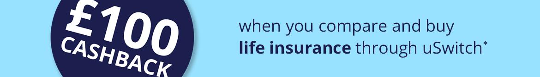 £100 cashback on life insurance